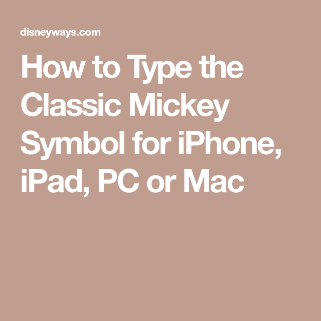How To Type The Classic Mickey Symbol For Iphone Ipad Pc Or Mac