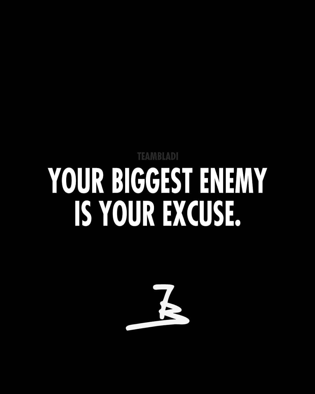 Your Biggest Enemy Is Your Excuse Quote Entrepreneurship