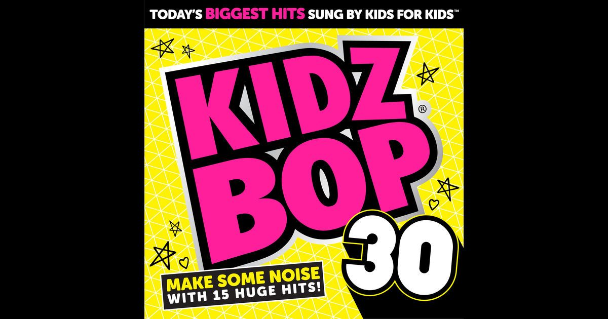 Kidz Bop 30 - KIDZ BOP Kids