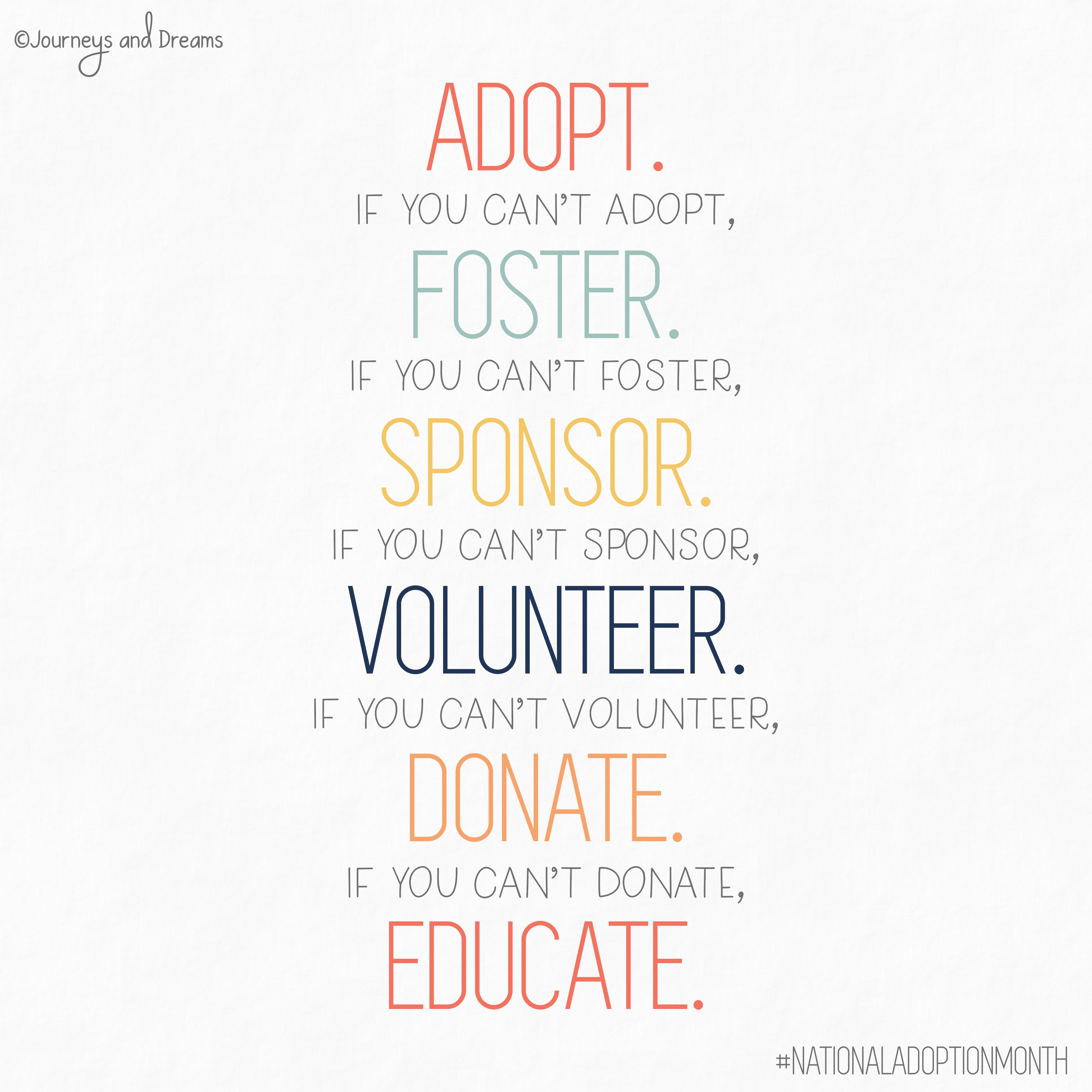 Adoption Quotes | Foster Care Quotes | National Adoption Month | National Adoption Day | Adoption Day | Gotcha Day | Adoption | Foster Care | Adoption Blog | Foster Care Blog | Adoption Binder | Adoption Paperwork | Home Study | Adoption Organization | Planner | Printable |  Journeys And Dreams |   Adopt Foster Sponsor Volunteer Donate Educate #adoptionquotes