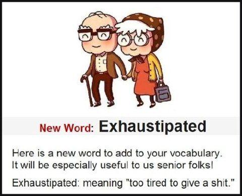 New Word For Seniors E Forwards Com Funny Emails Tired Quotes Funny Jokes Quotes Funny Quotes