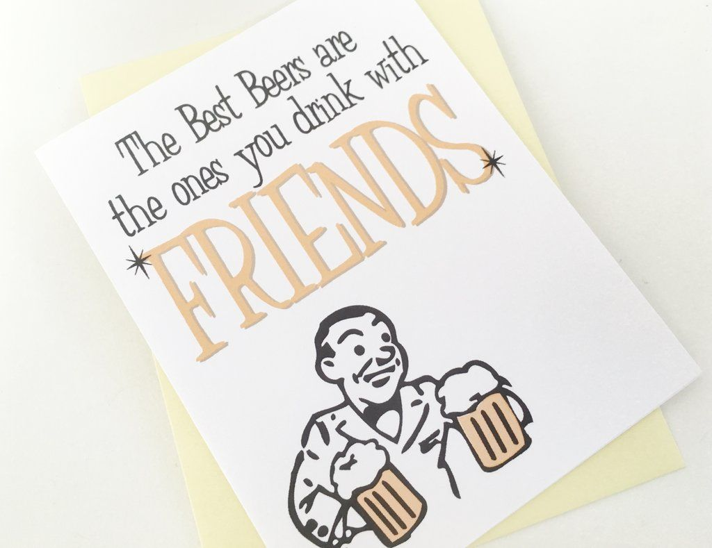 Card The Best Beers are the ones you Drink with Friends