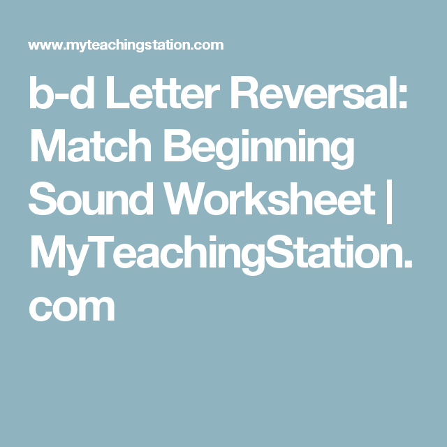 b-d Letter Reversal: Match Beginning Sound Worksheet | Worksheets ...