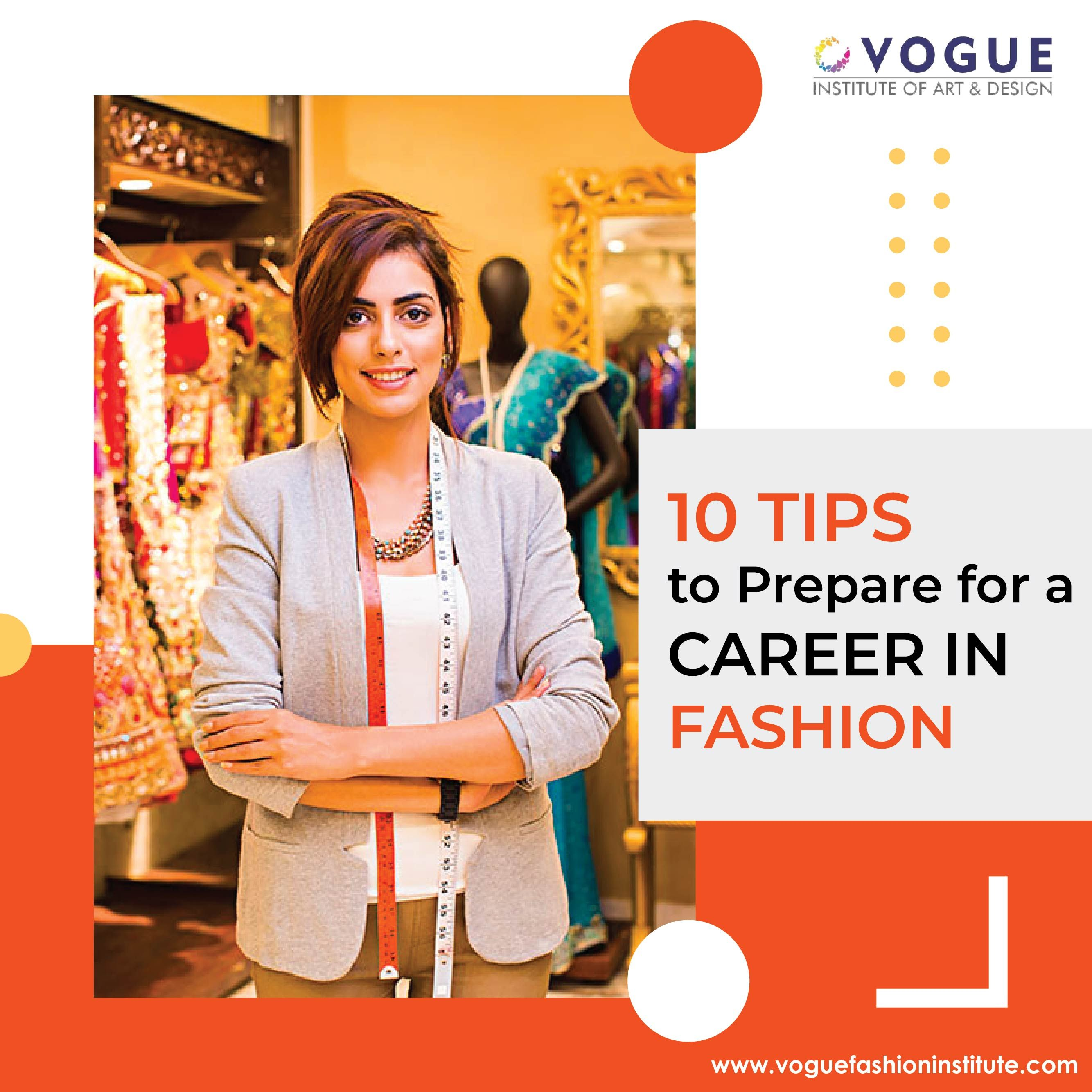 10 Tips To Prepare For A Career In The Fashion Industry In 2020 Fashion Designing Course Fashion Fashion Design