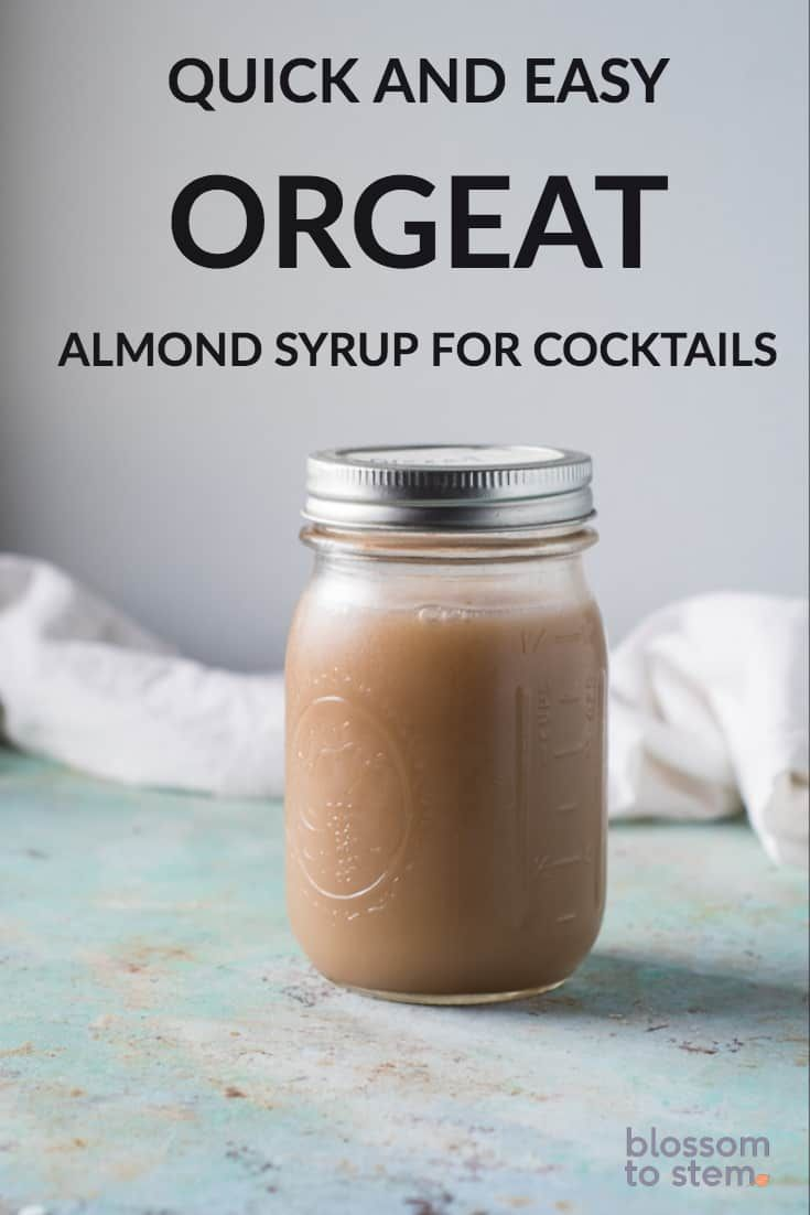 Quick and Easy Orgeat, almond syrup for cocktails | Blossom to Stem