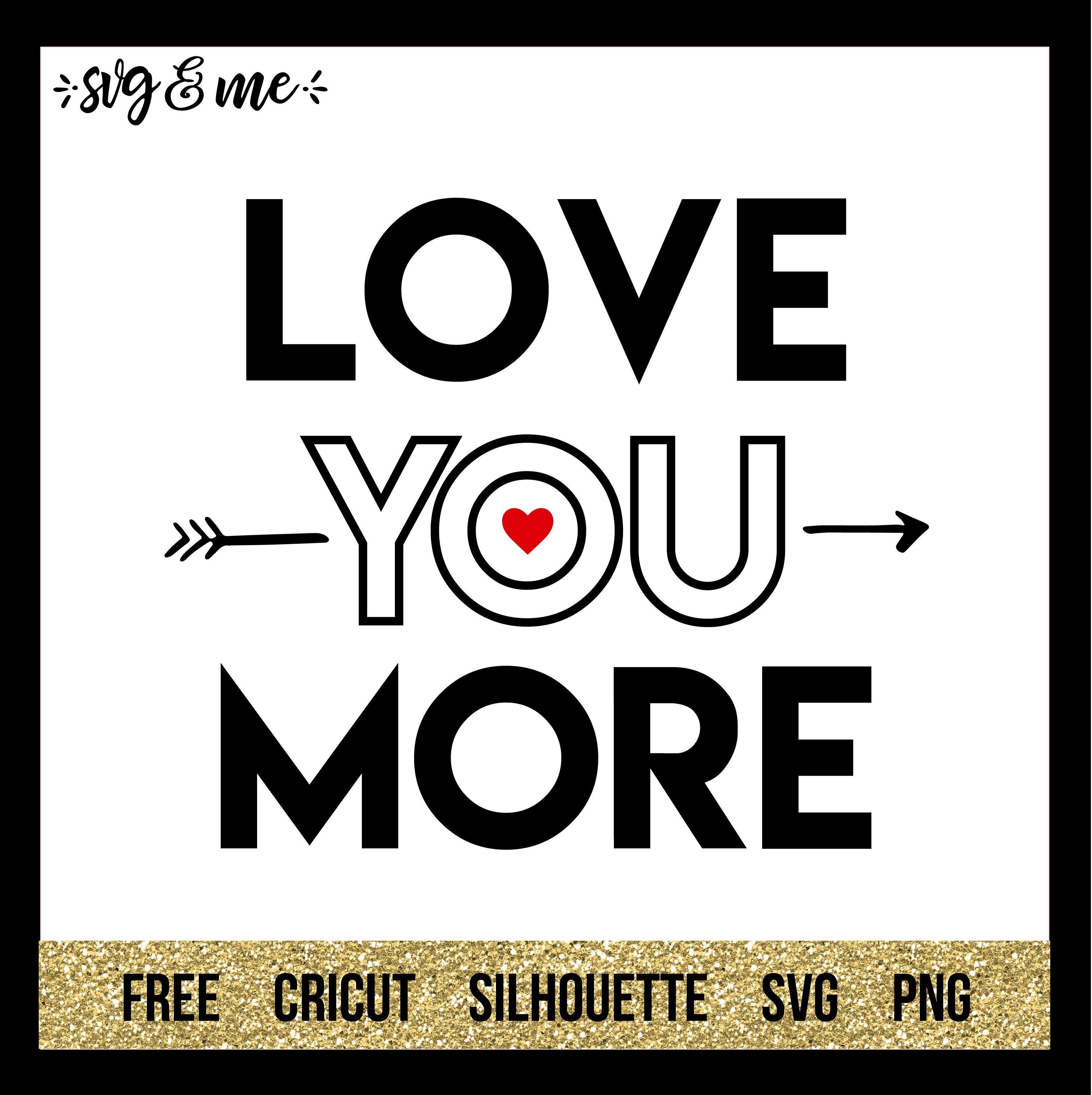 Download Love You More | Free SVG & Me Cut Files | Cricut, Love you ...