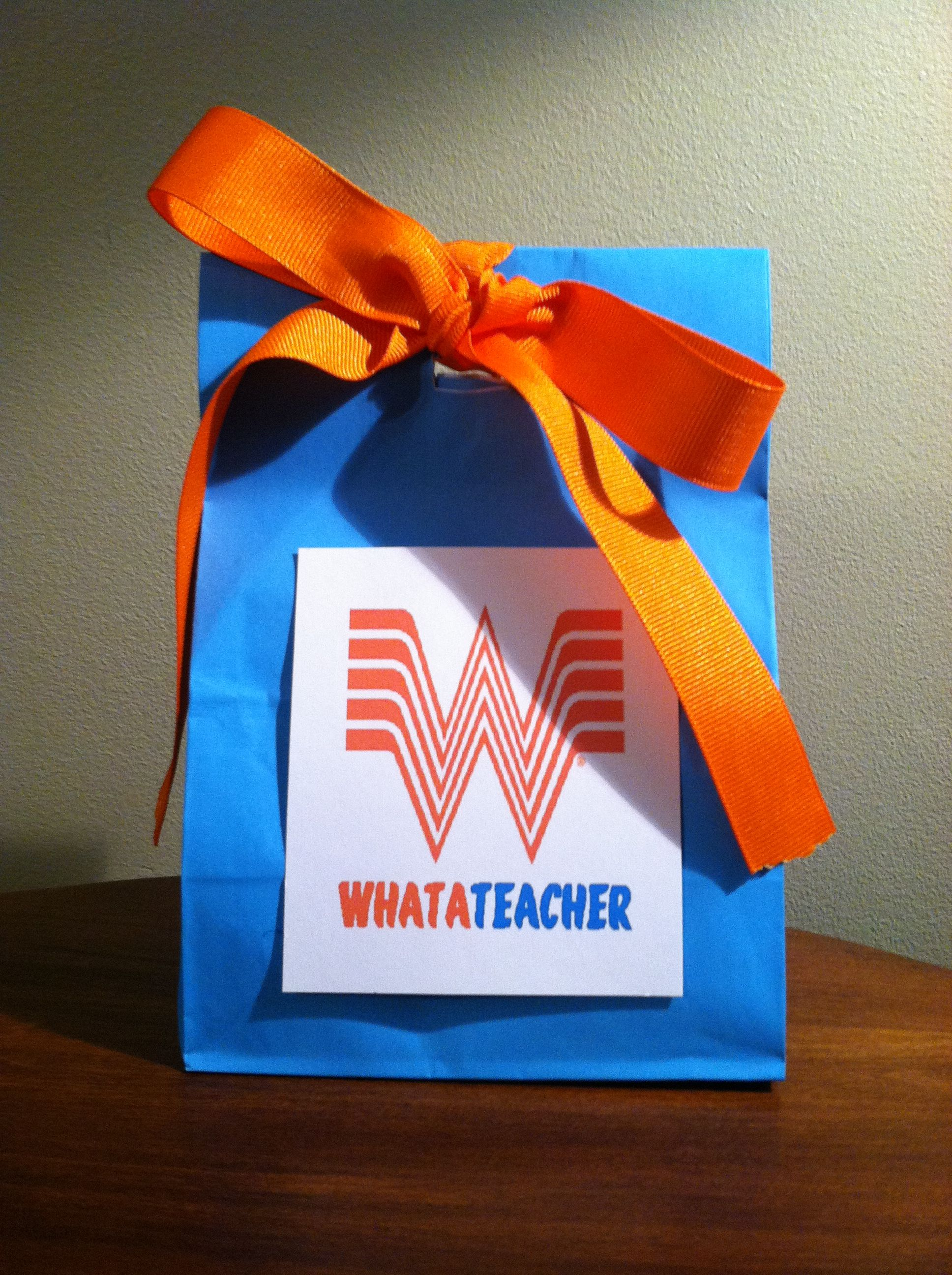 Used this for teacher appreciation week with a whataburger