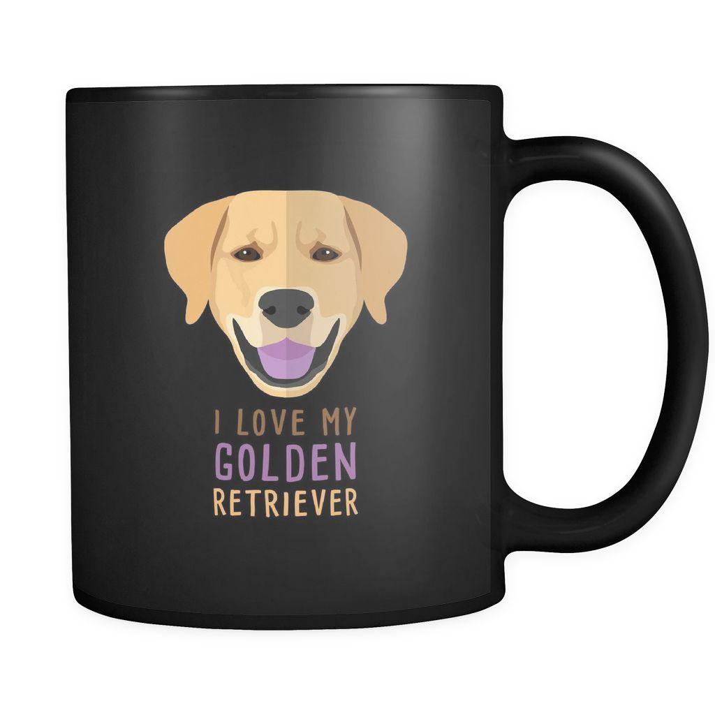 Golden Retriever Mug Golden Retriever Owner I Love My Golden
