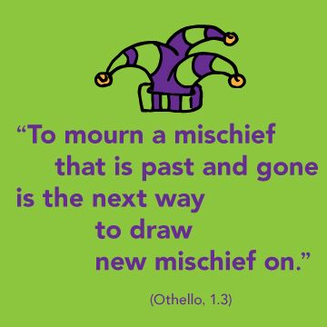 Othello Quotes New To Mourn A Mischief That Is Past And Gone Is The Next Way To Draw