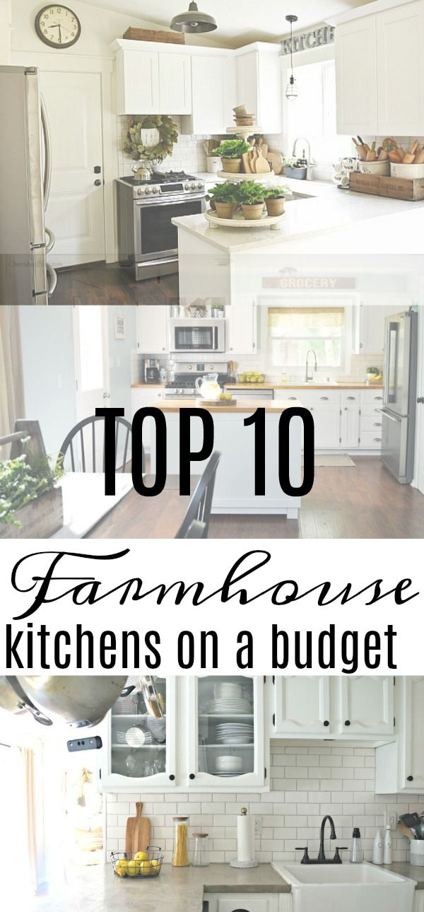 top 10 farmhouse kitchens on a budget | farmhouse decor | pinterest