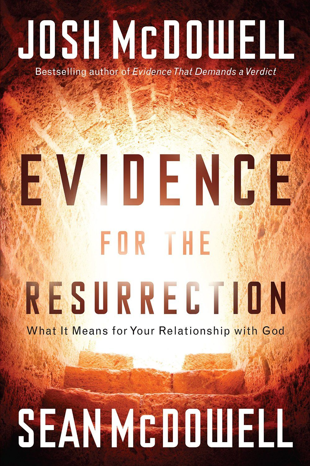 Evidence for the Resurrection: What It Means for Your Relationship with God by Josh McDowell, Sean McDowell.