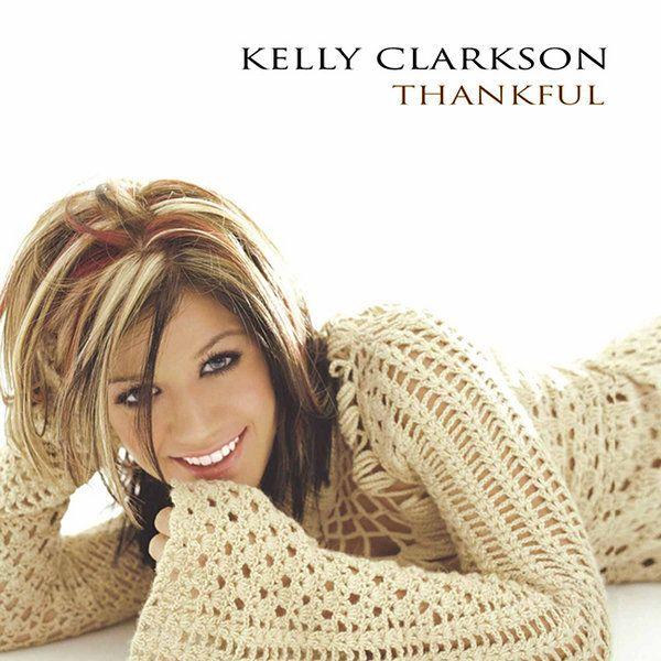 "Kelly Clarkson's debut album ""Thankful"""