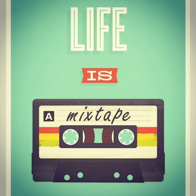 Life is a mixtape #quote