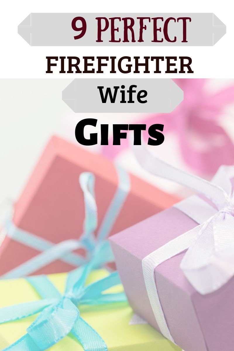 9 perfect firefighter wife gifts for this holiday season