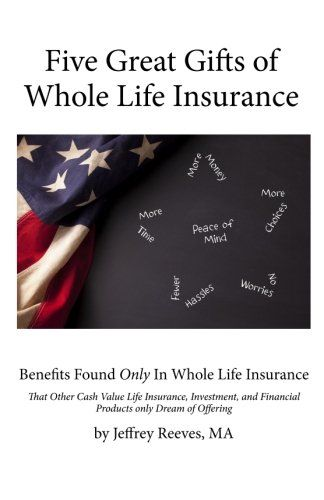 Download Pdf Five Great Gifts Of Whole Life Insurance Benefits