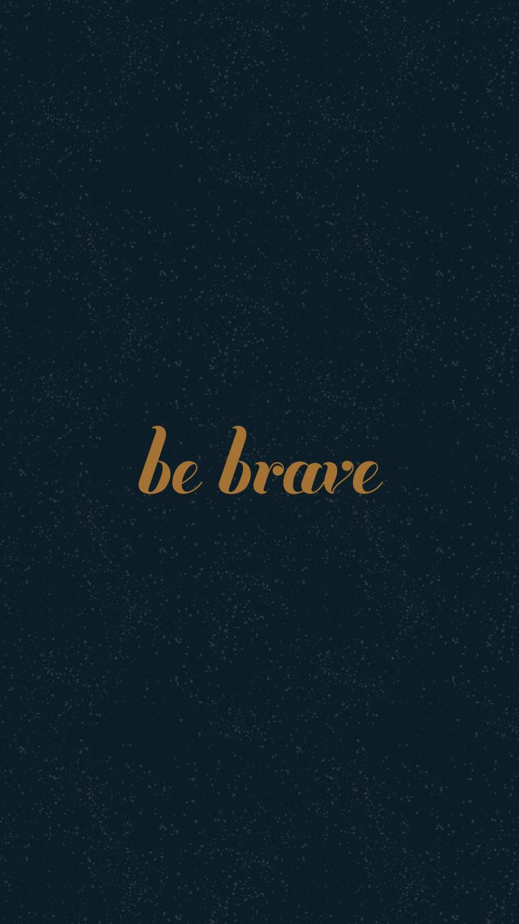 iPhone Wallpapers HD from gallery.mobile9.com,  Be Brave my Friend! iPhone wallpapers inspirational quotes about change. Tap to see more Beautiful Quotes iPhone Backgrounds! - @mobile9