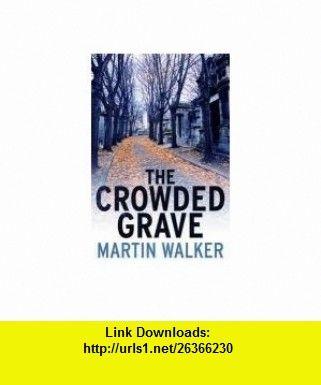 Crowded Grave (9781849163224) Martin Walker , ISBN-10: 1849163227  , ISBN-13: 978-1849163224 ,  , tutorials , pdf , ebook , torrent , downloads , rapidshare , filesonic , hotfile , megaupload , fileserve