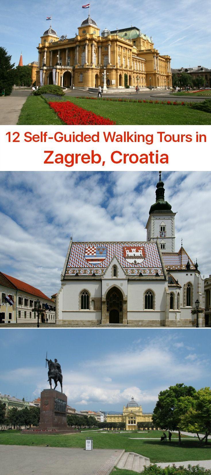 11 Self Guided Walking Tours In Zagreb Croatia Create Your Own Map Croatia Zagreb Croatia Travel