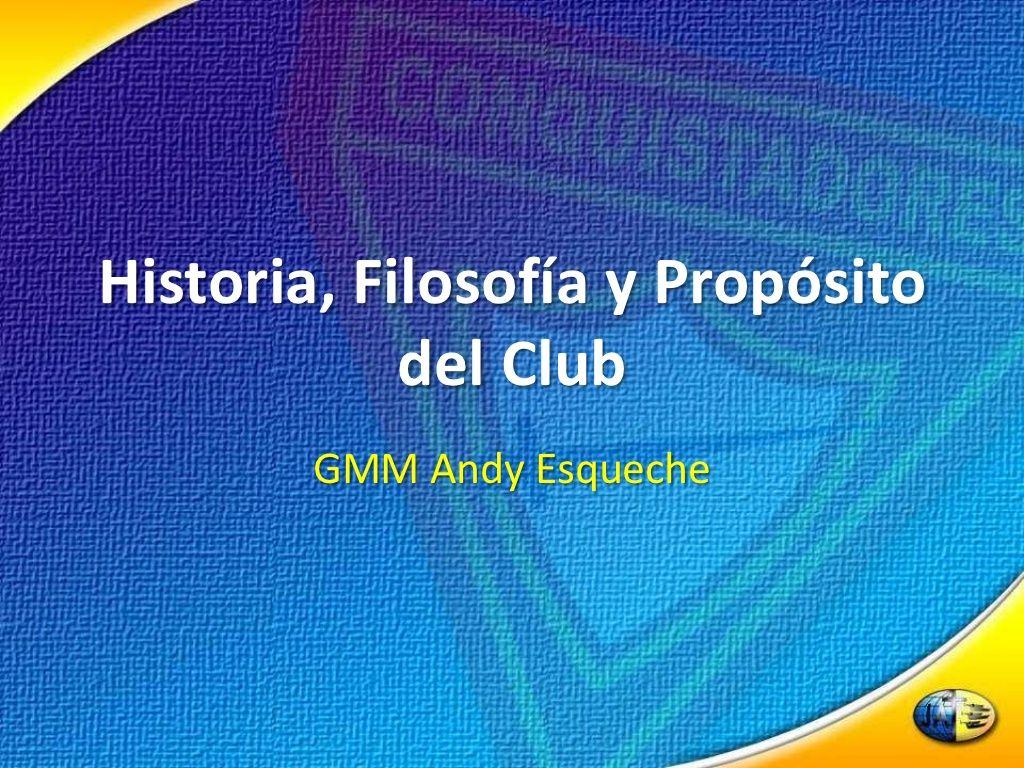Historia, filosofía y propósito del club de Conquistadores by Misión Centro-Oeste del Perú via slideshare