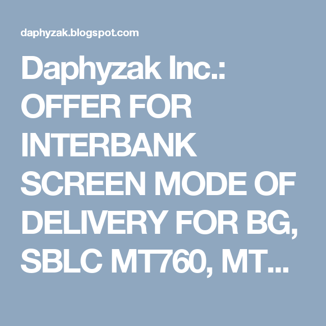 13 Best OFFER FOR INTERBANK SCREEN DELIVERY FOR BG, SBLC