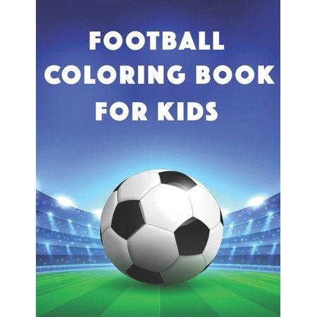 Football Coloring Book For Kids: Stars of World Soccer Coloring Book, Amazing Soccer Or Football Coloring Activity Book for Kids and Adults (Paperback)