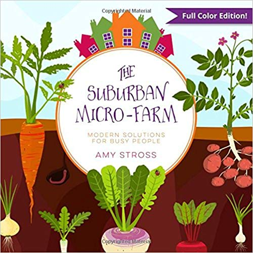 The Suburban Micro-Farm: Modern Solutions for Busy People ...