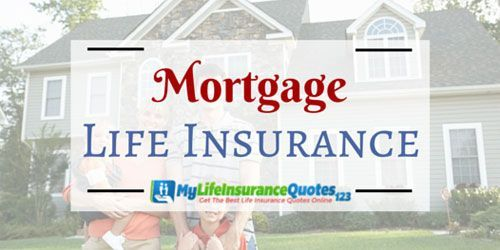 Mortgage Life Insurance Getting Life Insurance Pinterest Life Amazing Mortgage Life Insurance Quotes