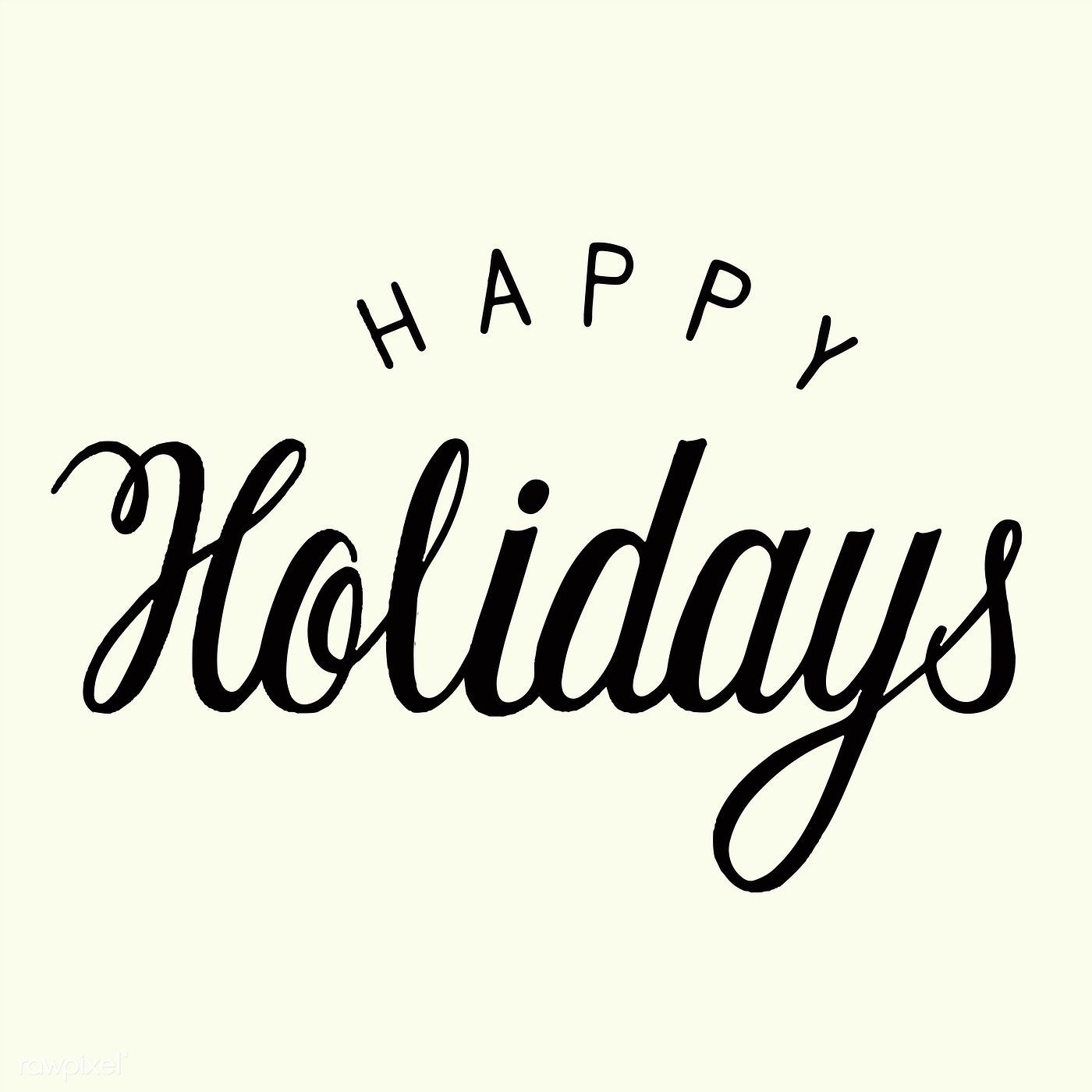 Handwritten Style Happy Holidays Typography Free Image By Rawpixel Com Happy Holidays Images Holiday Lettering Holiday Calligraphy