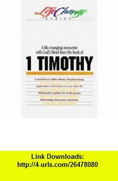 1 Timothy (LifeChange) (9780891099536) The Navigators , ISBN-10: 0891099530  , ISBN-13: 978-0891099536 ,  , tutorials , pdf , ebook , torrent , downloads , rapidshare , filesonic , hotfile , megaupload , fileserve