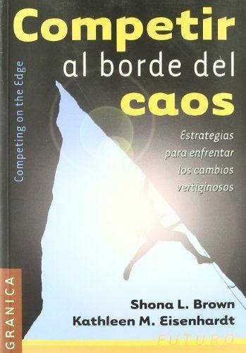 Competir Al Borde Del Caos (Spanish Edition) by S. L. Brown, http://www.amazon.com/dp/8475778933/ref=cm_sw_r_pi_dp_pzTkrb146PD2S