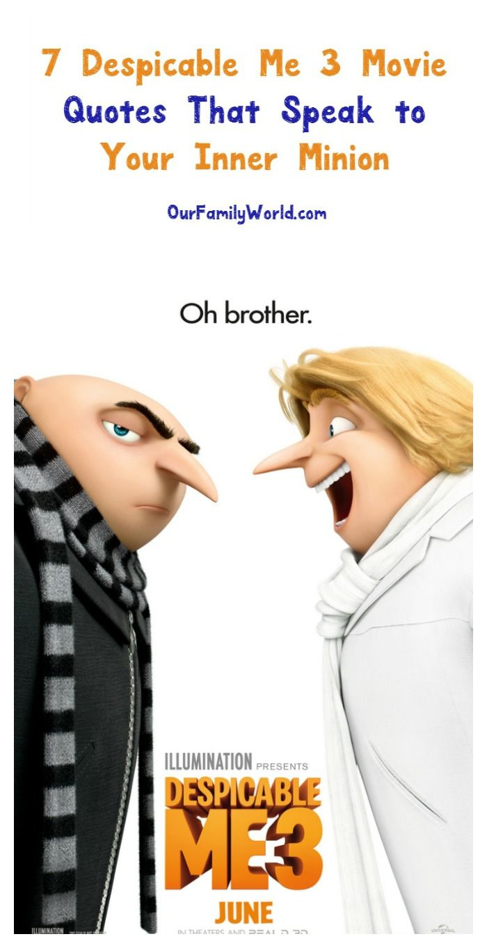 7 Despicable Me 3 Movie Quotes That Speak To Your Inner Minion Movie Quotes Best Movie Quotes Despicable Me Quotes