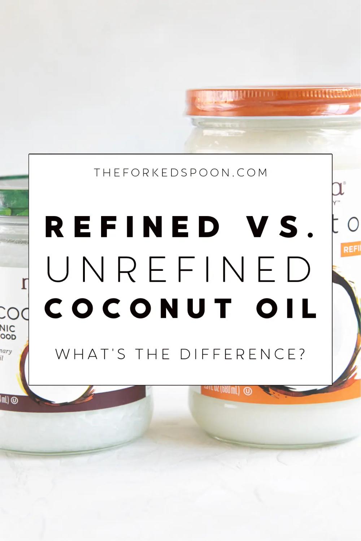 Refined Vs Unrefined Coconut Oil What S The Difference Unrefined Coconut Oil Unrefined Refined Coconut Oil