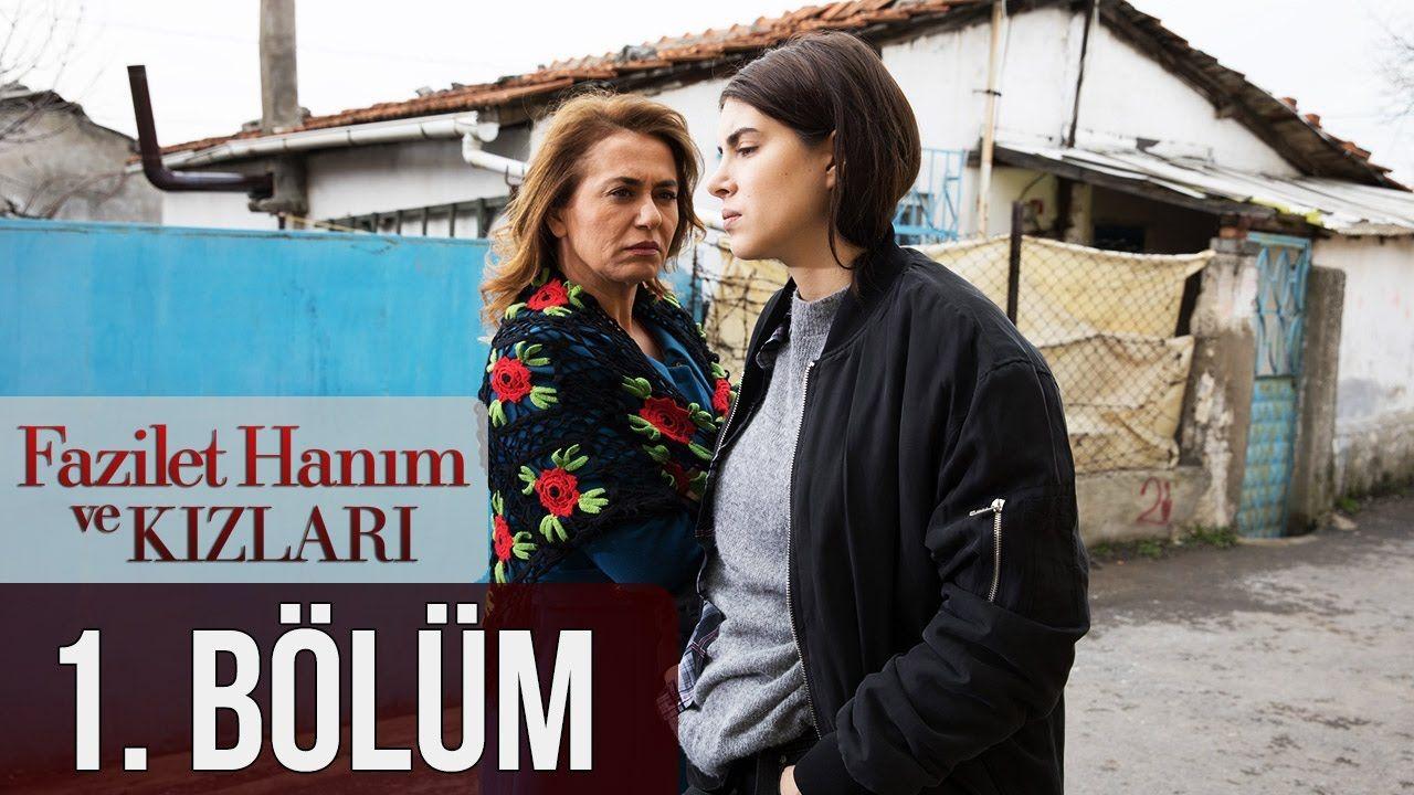 Fazilet Hanim Ve Kizlari 1 Bolum Turkish Film Youtube Tolga