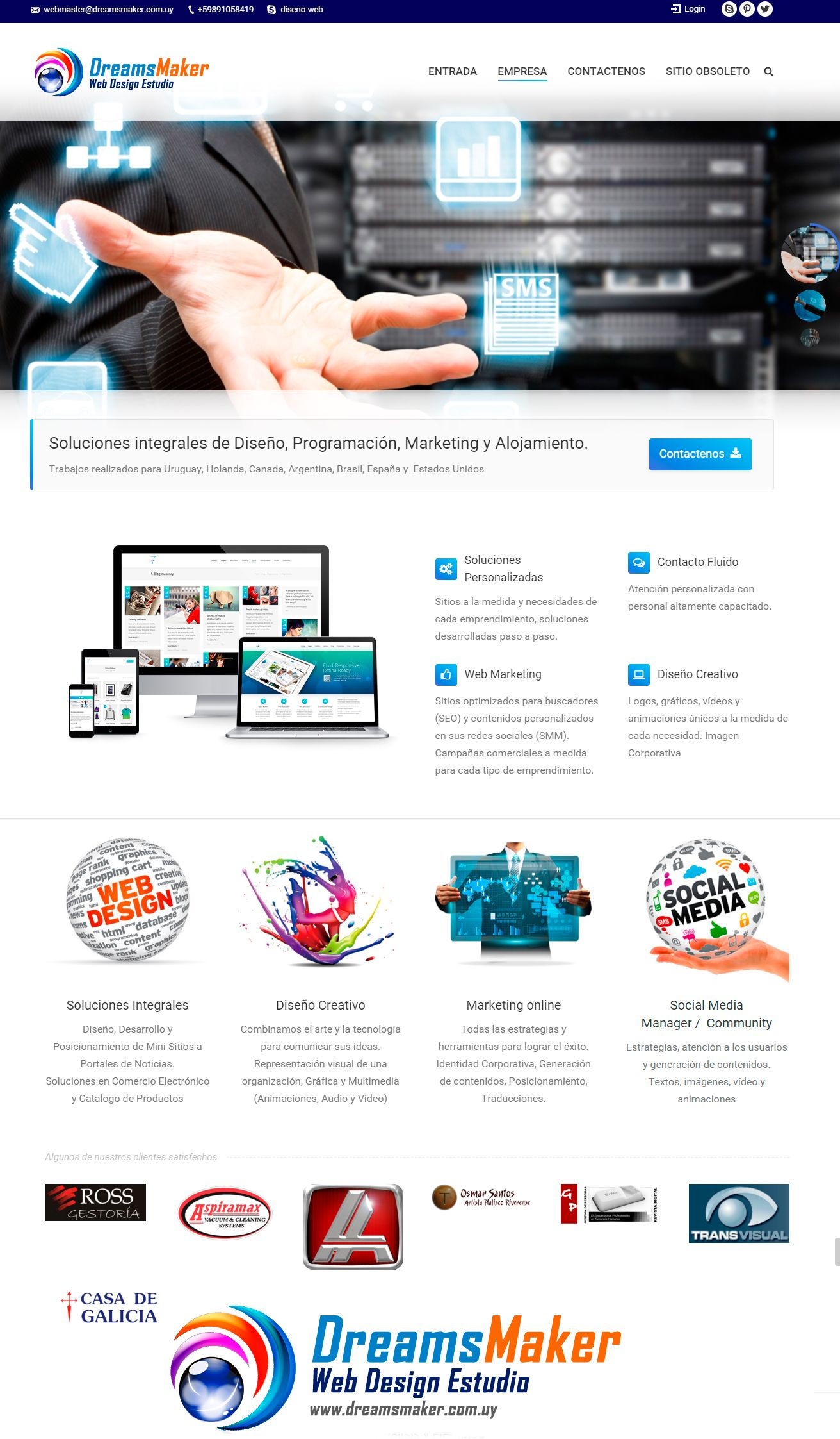 Soluciones integrales de Diseño, Programación, Marketing y Alojamiento. Trabajos realizados para Uruguay, Holanda, Canada, Argentina, Brasil, España y  Estados Unidos