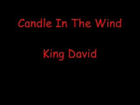 Candle In The Wind - King David