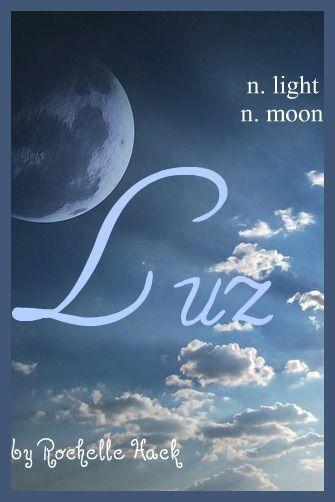 Baby Girl Name: Luz (luce). Meaning: Light (Latin, Spanish ...