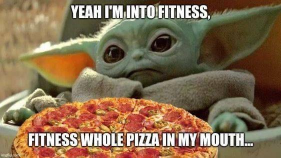 Baby Yoda Pizza Fitness Yoda Funny Disney Quotes Funny Yoda Meme