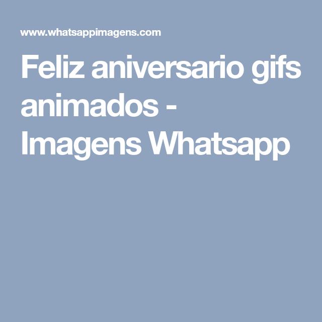 Feliz Aniversario Gifs Animados Imagens Whatsapp Imagens Para Whatsapp Feliz Aniversario Gif Feliz Aniversario