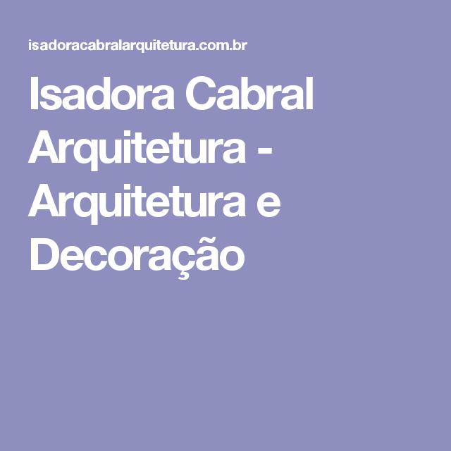 Isadora Cabral Arquitetura - Arquitetura e Decoração
