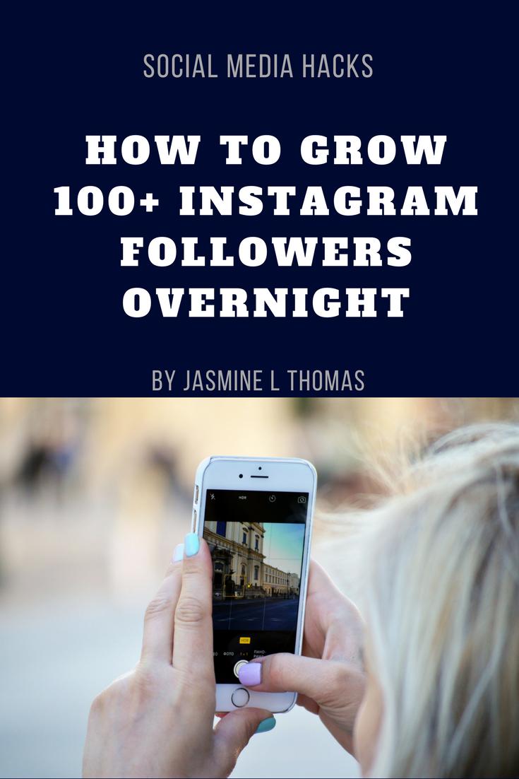 How To Grow 100 Instagram Followers Overnight Instagram Followers Grow Instagram Social Media