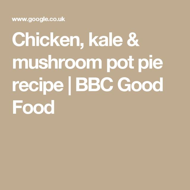 Chicken kale mushroom pot pie recipe bbc good food food chicken kale mushroom pot pie recipe bbc good food forumfinder Gallery
