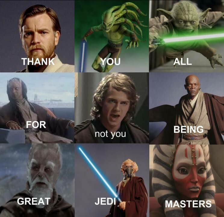 Thank You All For Not You Being Great Jedi Masters Funny Star Wars Memes Star Wars Jokes Star Wars Humor