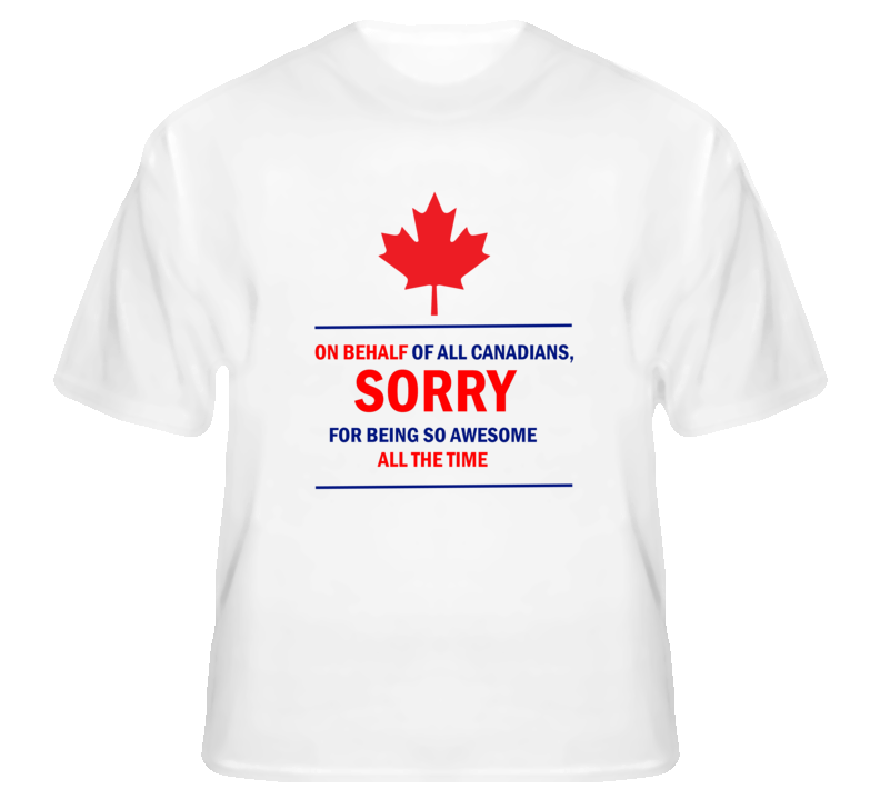 Sorry for Being Awesome Canada Olympic Sochi T Shirt | Sports T ...