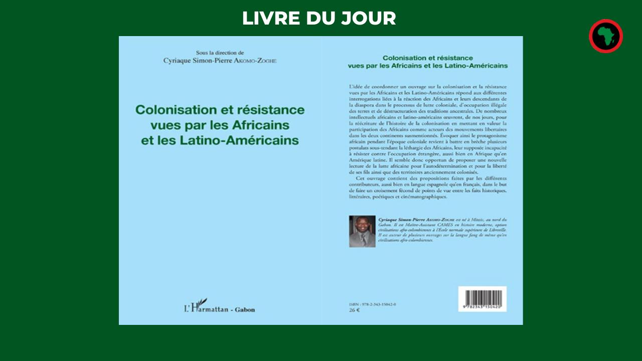 Colonisation Et Resistance Vues Par Les Africains Et Les Latino Americains
