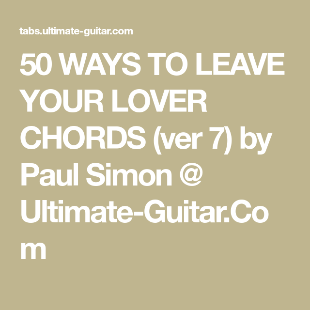 50 WAYS TO LEAVE YOUR LOVER CHORDS (ver 7) by Paul Simon @ Ultimate ...