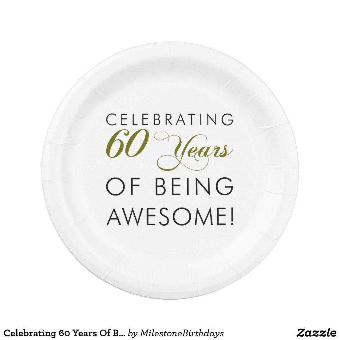 Celebrating 60 Years Of Being Awesome Paper Plate | Birthday party ideas