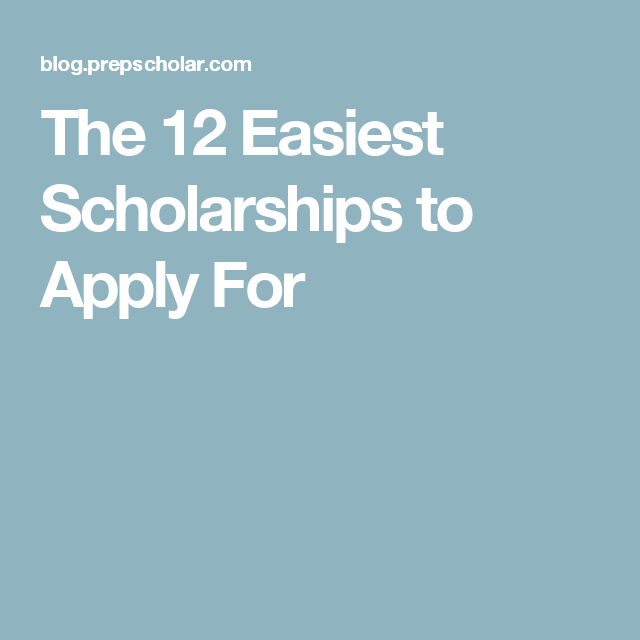 The 12 Easiest Scholarships to Apply For