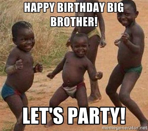 3cb1f2a73be6f02f6cb03c296d66a7d6 imgs for \u003e happy birthday big brother meme too funny pinterest