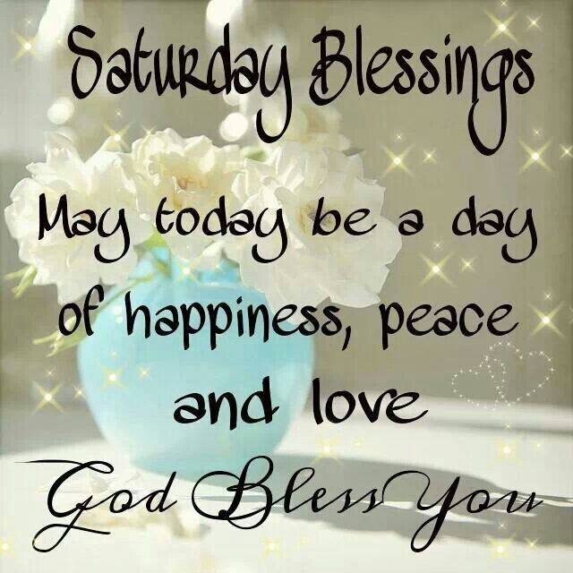 Saturday Quotes Saturday Blessings Quotes Quote God Days Of The Week Blessings