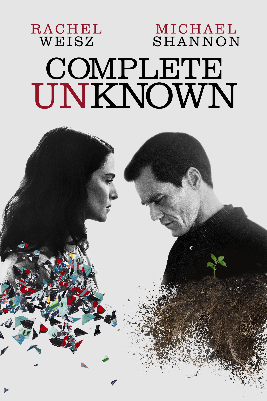 Complete Unknown Movie Poster - Rachel Weisz, Michael Shannon, Kathy Bates  #CompleteUnknown, #RachelWeisz, #MichaelShannon, #KathyBates, #JoshuaMarston, #Drama, #Art, #Film, #Movie, #Poster